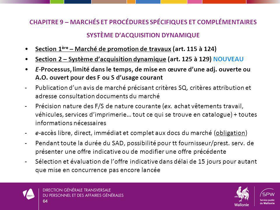 CHAPITRE 9 – MARCHÉS ET PROCÉDURES SPÉCIFIQUES ET COMPLÉMENTAIRES SYSTÈME DACQUISITION DYNAMIQUE Section 1 ère – Marché de promotion de travaux (art.