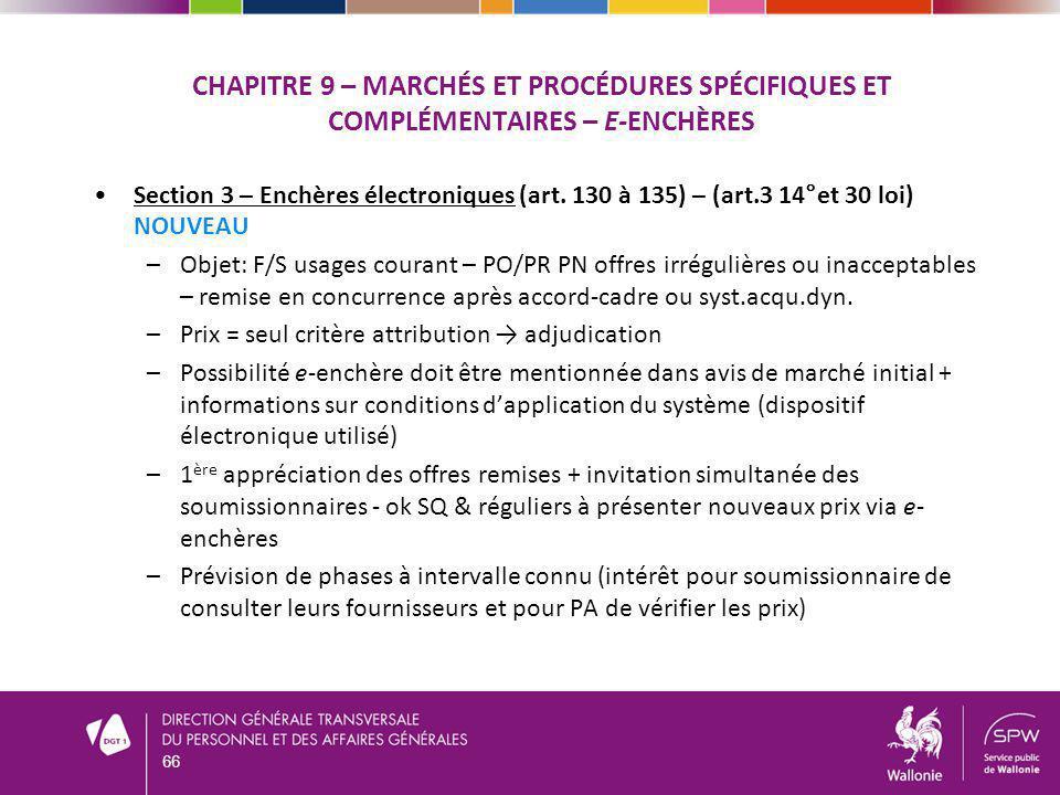 CHAPITRE 9 – MARCHÉS ET PROCÉDURES SPÉCIFIQUES ET COMPLÉMENTAIRES – E-ENCHÈRES Section 3 – Enchères électroniques (art. 130 à 135) – (art.3 14°et 30 l