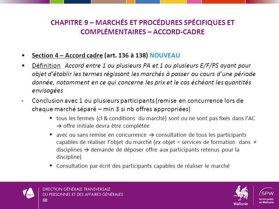 CHAPITRE 9 – MARCHÉS ET PROCÉDURES SPÉCIFIQUES ET COMPLÉMENTAIRES – ACCORD-CADRE Section 4 – Accord cadre (art. 136 à 138) NOUVEAU Définition Accord e