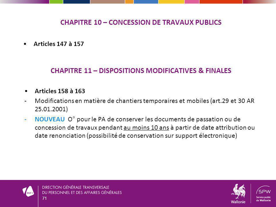 CHAPITRE 10 – CONCESSION DE TRAVAUX PUBLICS CHAPITRE 11 – DISPOSITIONS MODIFICATIVES & FINALES Articles 158 à 163 -Modifications en matière de chantie