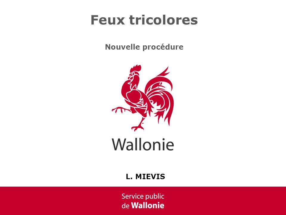 Feux tricolores Nouvelle procédure L. MIEVIS