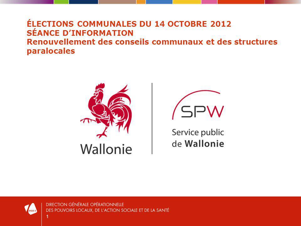 1 ÉLECTIONS COMMUNALES DU 14 OCTOBRE 2012 SÉANCE DINFORMATION Renouvellement des conseils communaux et des structures paralocales