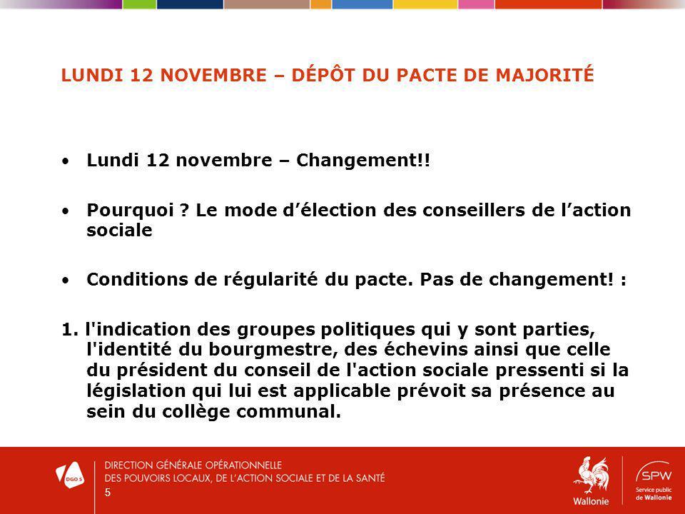 LUNDI 12 NOVEMBRE – DÉPÔT DU PACTE DE MAJORITÉ Lundi 12 novembre – Changement!.