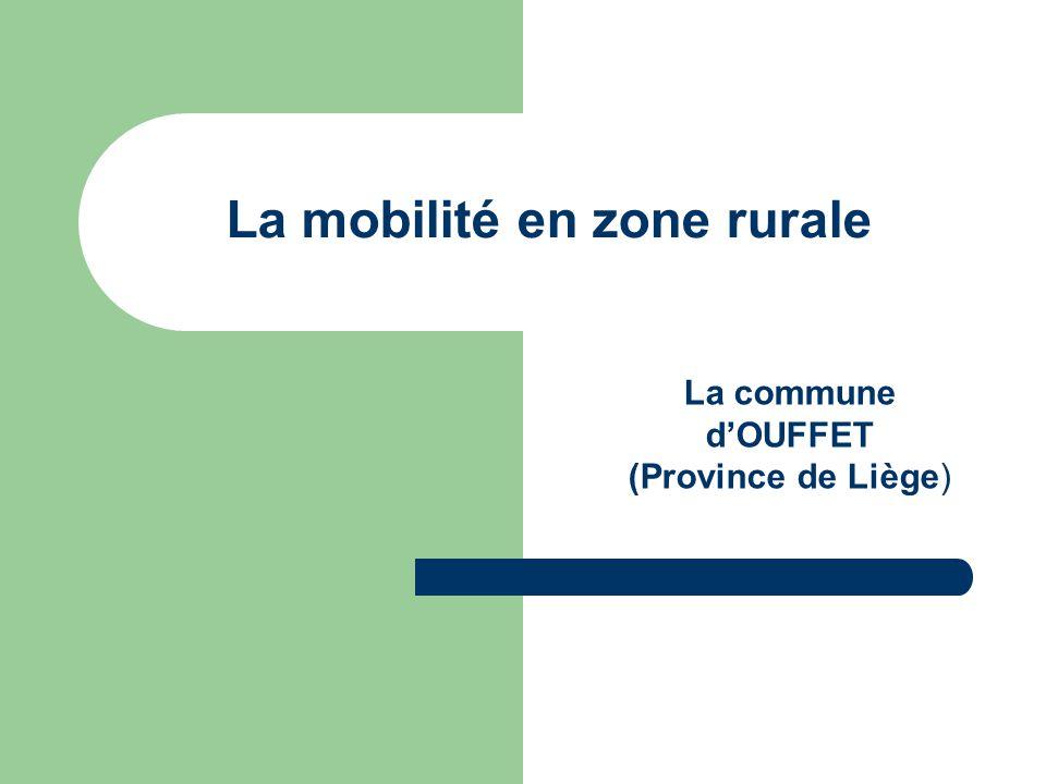La mobilité en zone rurale La commune dOUFFET (Province de Liège)