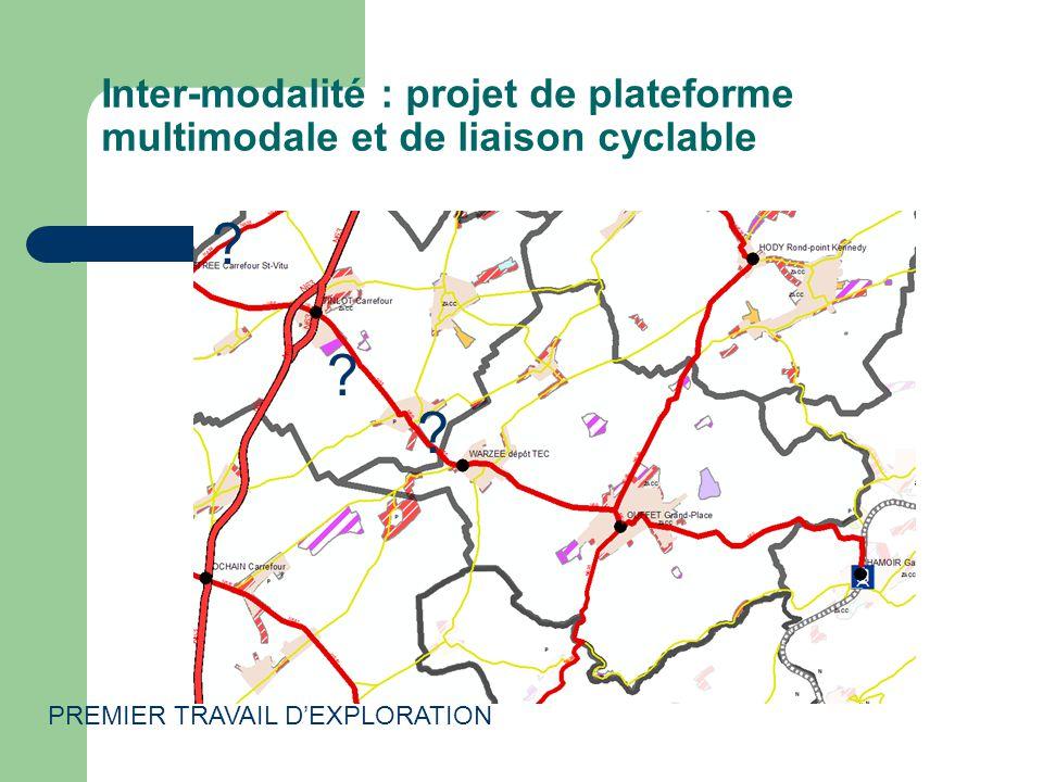 Inter-modalité : projet de plateforme multimodale et de liaison cyclable PREMIER TRAVAIL DEXPLORATION .