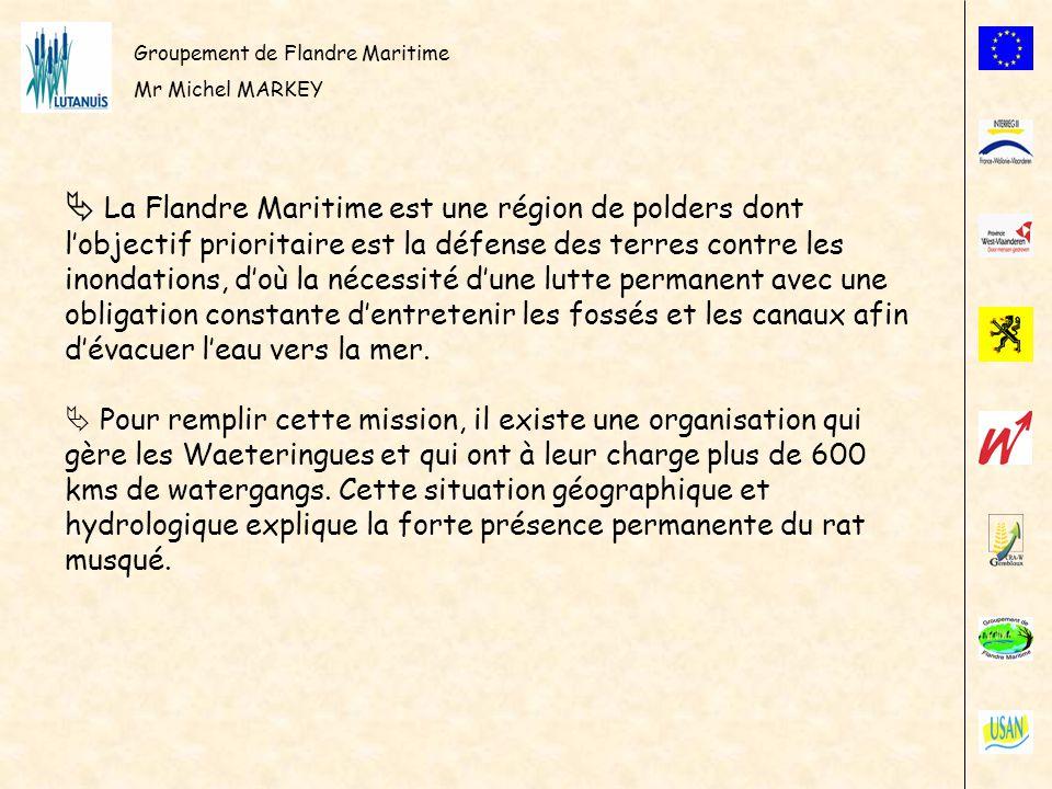 Groupement de Flandre Maritime Mr Michel MARKEY Devant lampleur des dégâts causés par cette espèce, et les effets limités du piégeage, il a été envisagé dengager une lutte chimique.