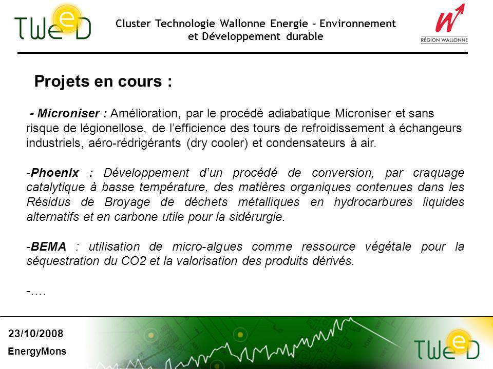 Cluster Technologie Wallonne Energie – Environnement et Développement durable Projets en cours : - Microniser : Amélioration, par le procédé adiabatiq