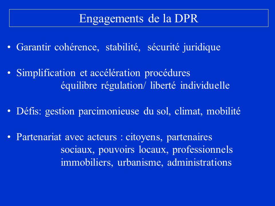 Engagements de la DPR Garantir cohérence, stabilité, sécurité juridique Simplification et accélération procédures équilibre régulation/ liberté indivi