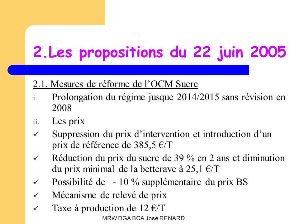 MRW DGA BCA José RENARD 2.Les propositions du 22 juin 2005 2.1.