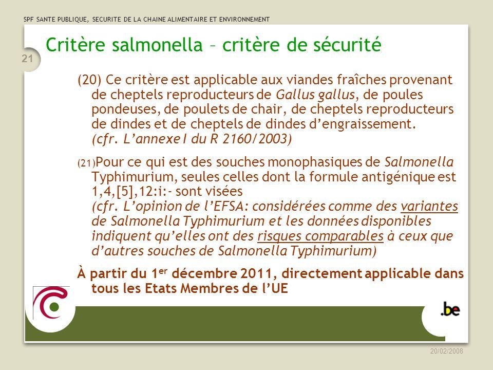 SPF SANTE PUBLIQUE, SECURITE DE LA CHAINE ALIMENTAIRE ET ENVIRONNEMENT 20/02/2008 22 Critère salmonella – critère de sécurité Article 7 Résultats insatisfaisants 1.