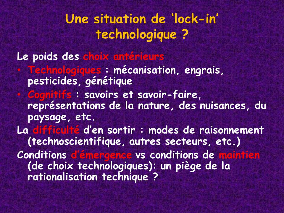 Une situation de lock-in technologique .