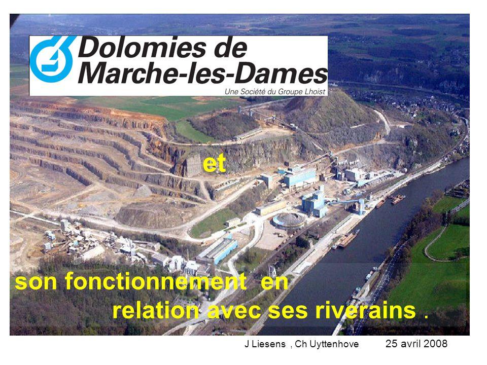 et son fonctionnement en relation avec ses riverains. 25 avril 2008 J Liesens, Ch Uyttenhove