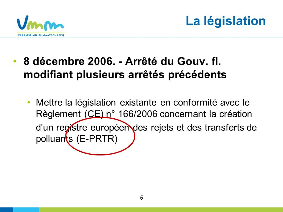 5 La législation 8 décembre 2006. - Arrêté du Gouv.