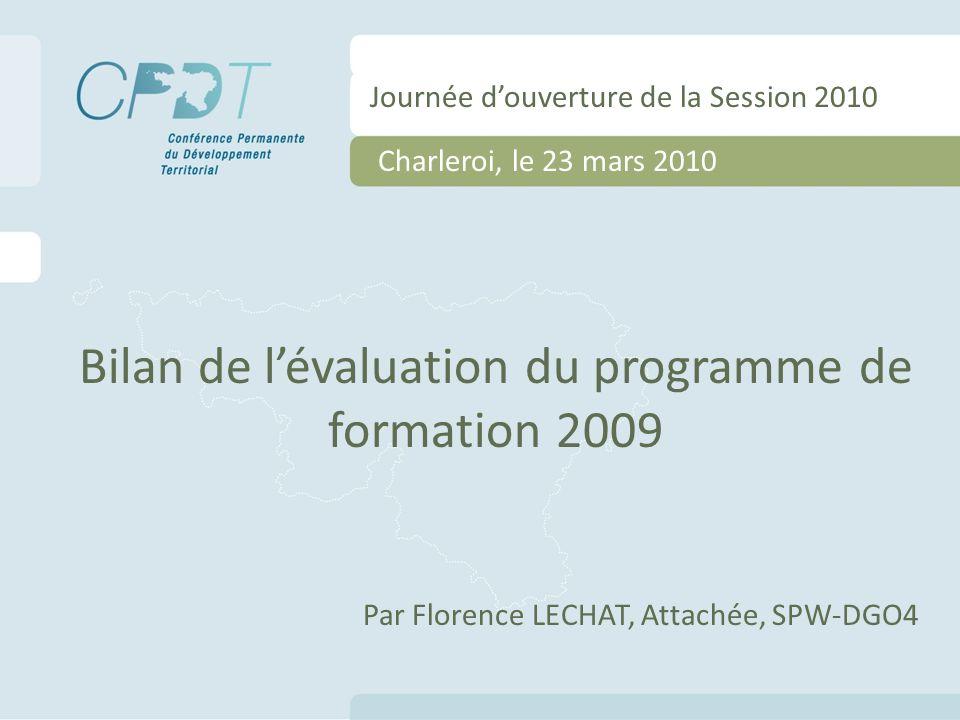 Bilan de lévaluation du programme de formation 2009 Par Florence LECHAT, Attachée, SPW-DGO4 Journée douverture de la Session 2010 Charleroi, le 23 mars 2010