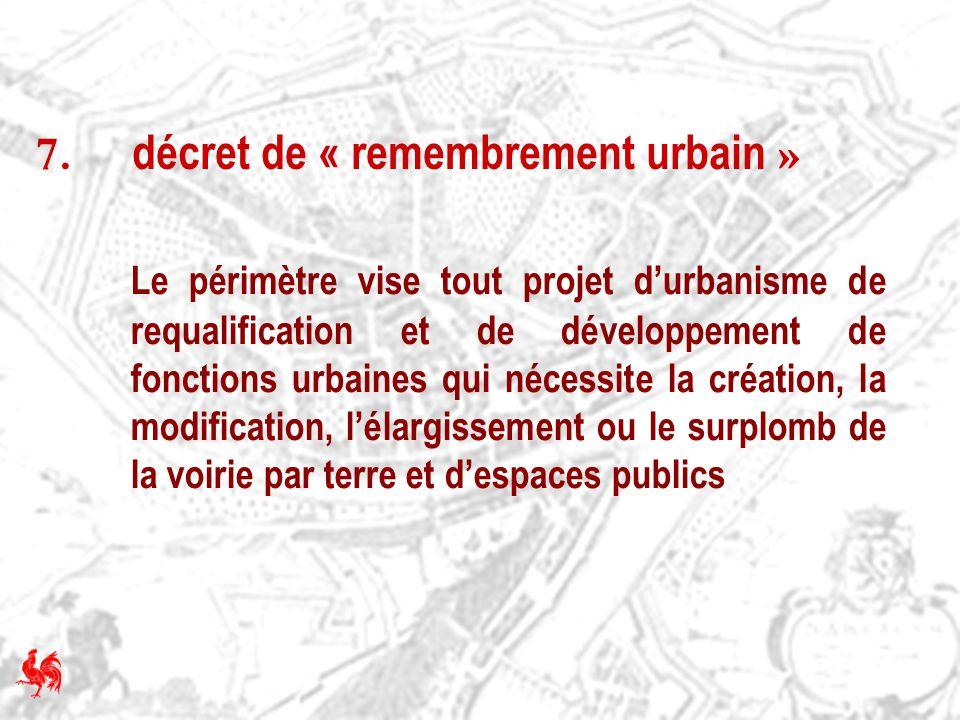 Le périmètre vise tout projet durbanisme de requalification et de développement de fonctions urbaines qui nécessite la création, la modification, léla