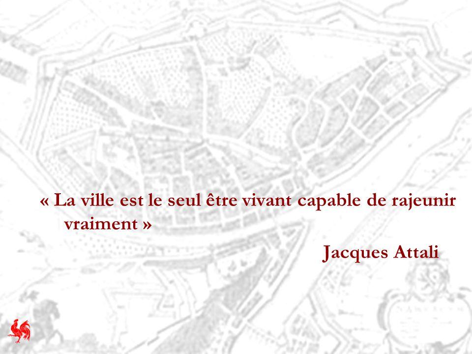 « La ville est le seul être vivant capable de rajeunir vraiment » Jacques Attali