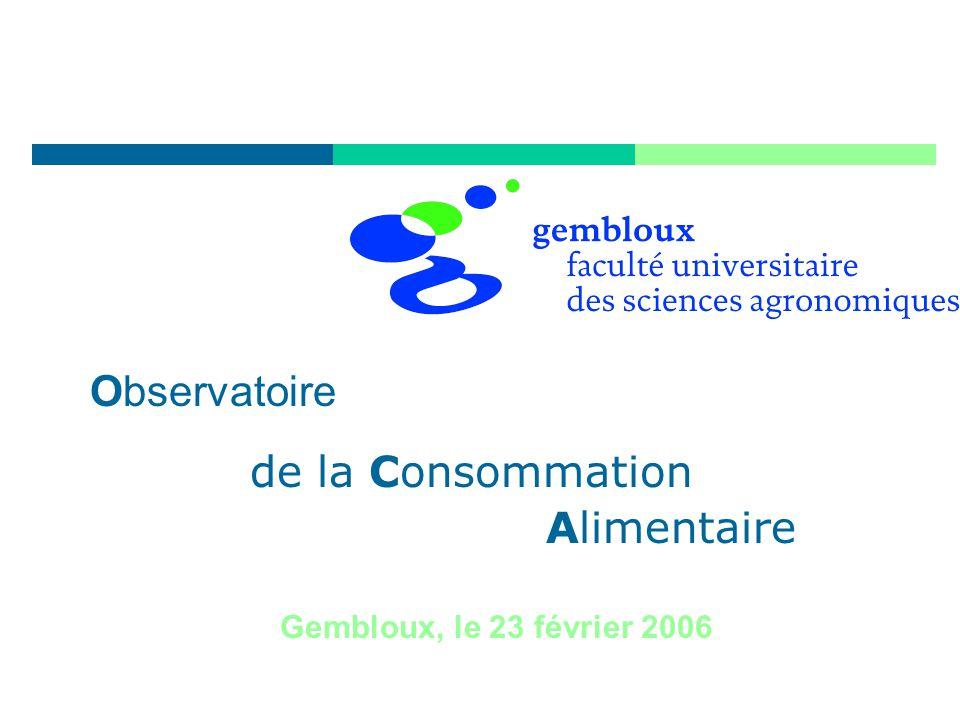 Gembloux, le 23 février 2006 de la Consommation Observatoire Alimentaire