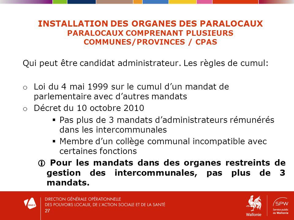 27 INSTALLATION DES ORGANES DES PARALOCAUX PARALOCAUX COMPRENANT PLUSIEURS COMMUNES/PROVINCES / CPAS Qui peut être candidat administrateur.