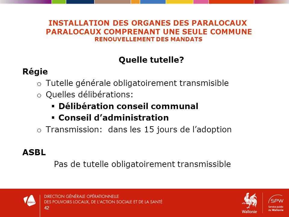 42 INSTALLATION DES ORGANES DES PARALOCAUX PARALOCAUX COMPRENANT UNE SEULE COMMUNE RENOUVELLEMENT DES MANDATS Quelle tutelle.
