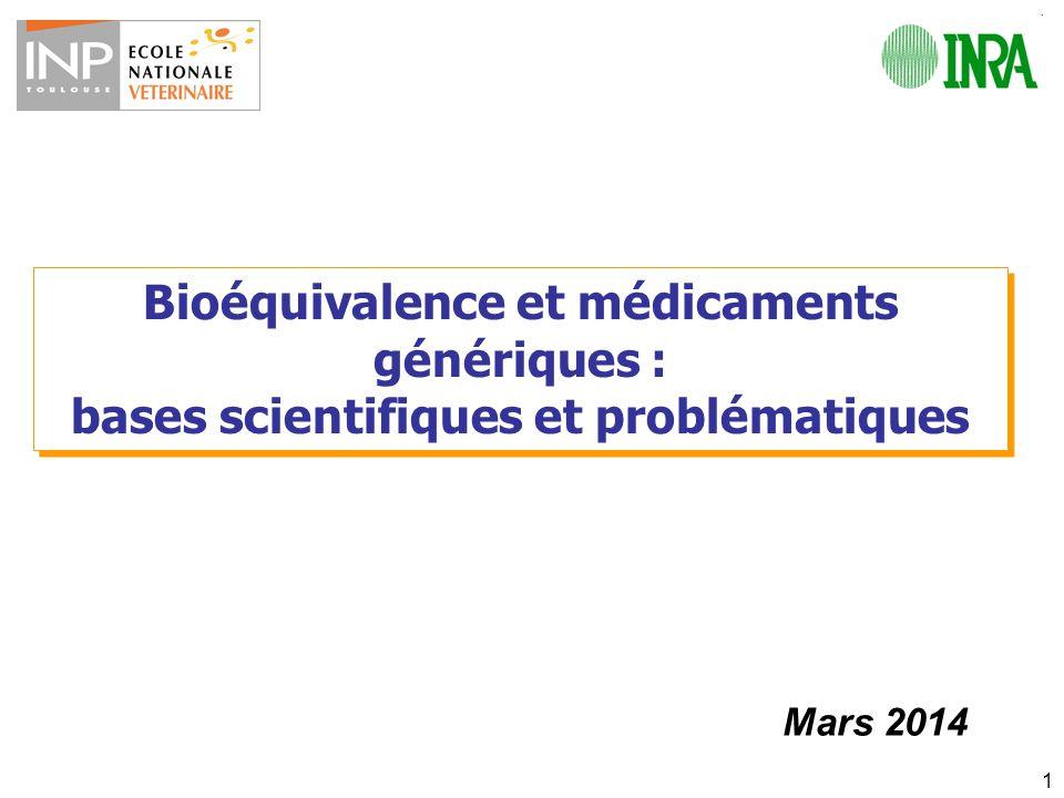 Bioéquivalence et problématique des génériques 1.