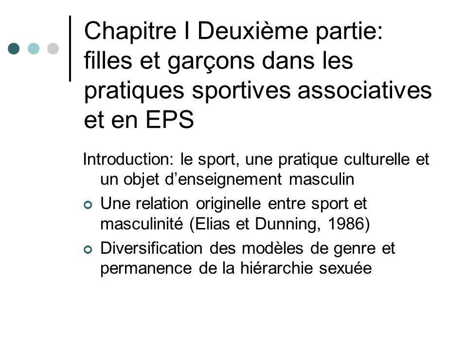Chapitre I Deuxième partie: filles et garçons dans les pratiques sportives associatives et en EPS Introduction: le sport, une pratique culturelle et u