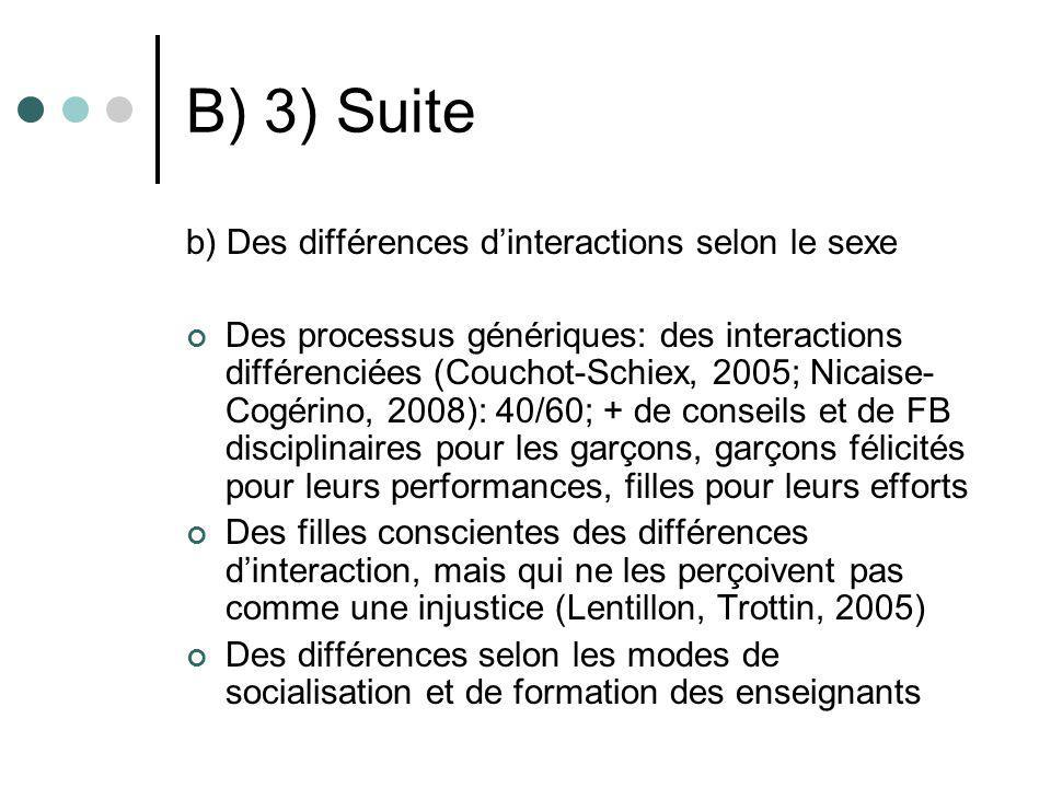 B) 3) Suite b) Des différences dinteractions selon le sexe Des processus génériques: des interactions différenciées (Couchot-Schiex, 2005; Nicaise- Co