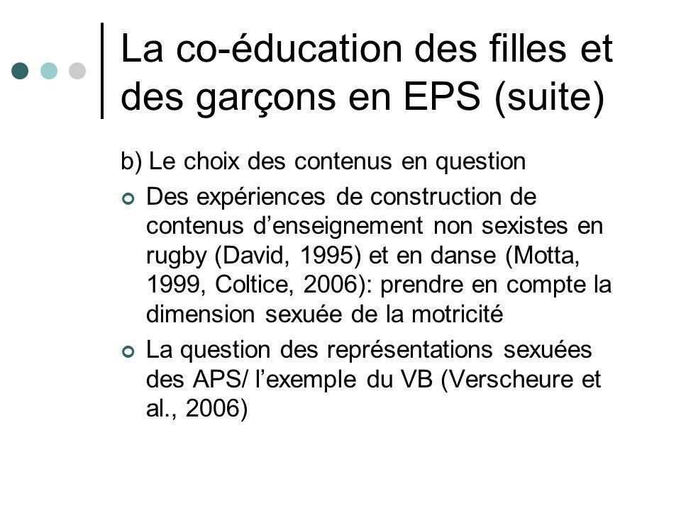 La co-éducation des filles et des garçons en EPS (suite) b) Le choix des contenus en question Des expériences de construction de contenus denseignemen