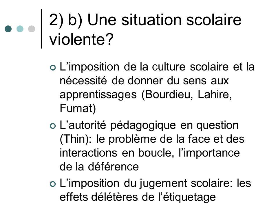 2) b) Une situation scolaire violente.
