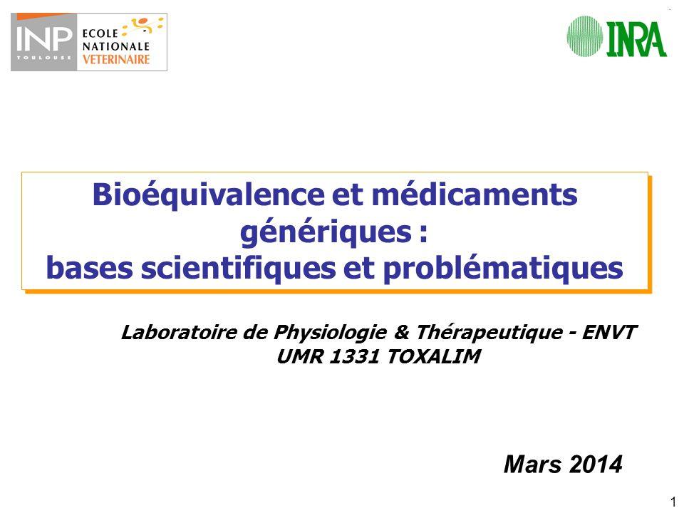 1 Bioéquivalence et médicaments génériques : bases scientifiques et problématiques Bioéquivalence et médicaments génériques : bases scientifiques et p