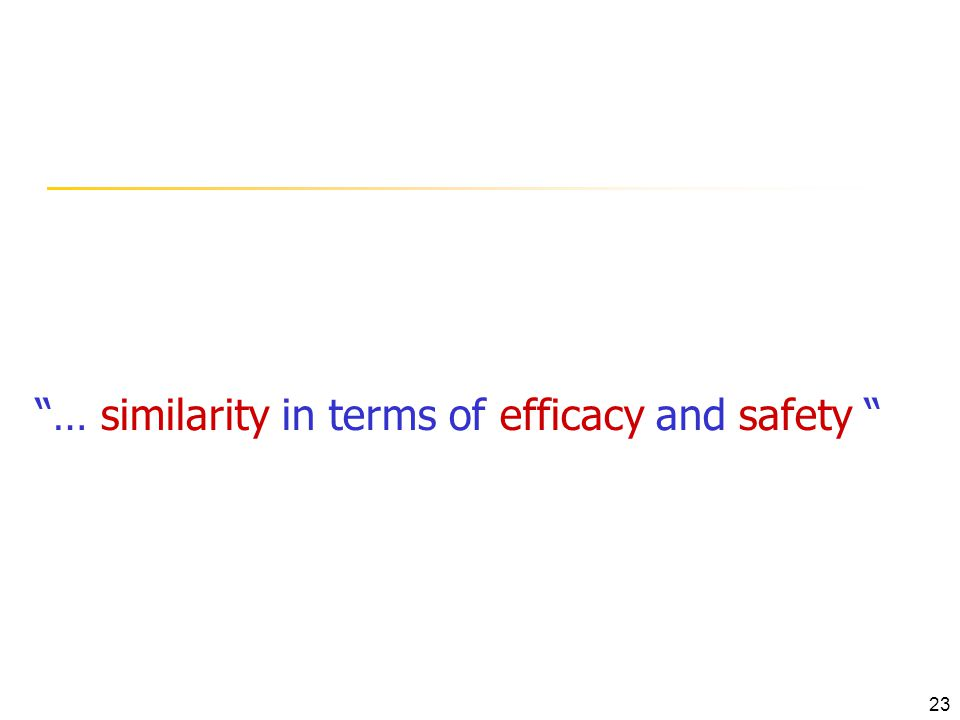 … similarity in terms of efficacy and safety 23