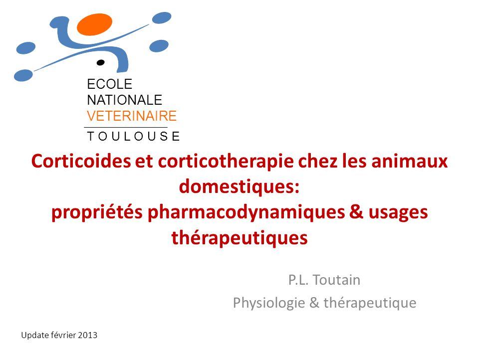 Corticoides et corticotherapie chez les animaux domestiques: propriétés pharmacodynamiques & usages thérapeutiques P.L. Toutain Physiologie & thérapeu