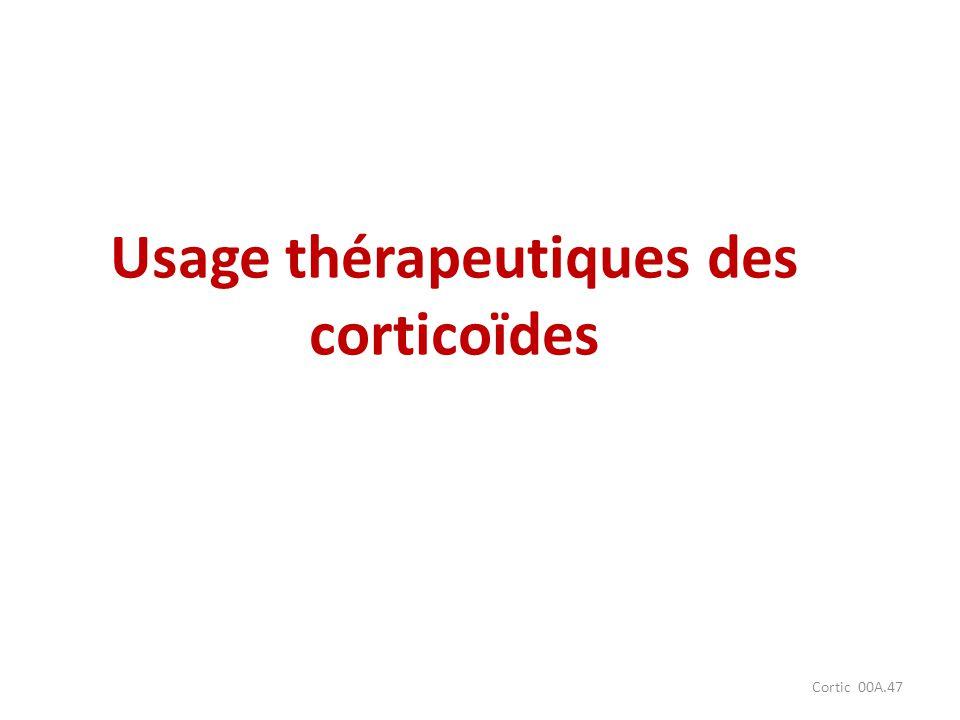 Cortic 00A.47 Usage thérapeutiques des corticoïdes