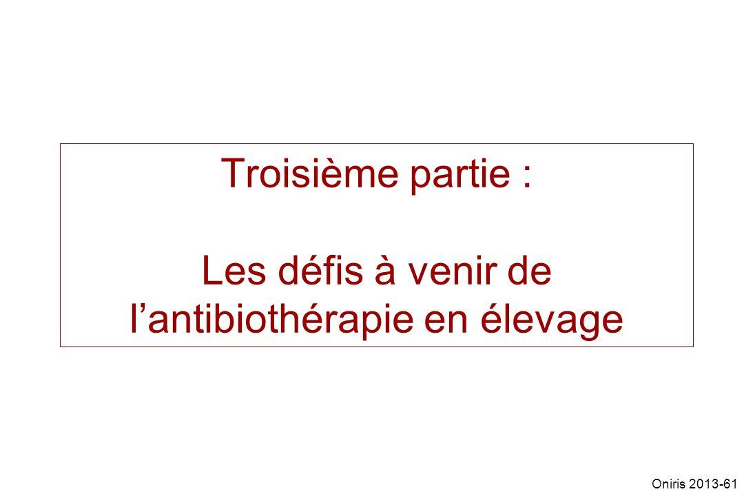 Troisième partie : Les défis à venir de lantibiothérapie en élevage Oniris 2013-61
