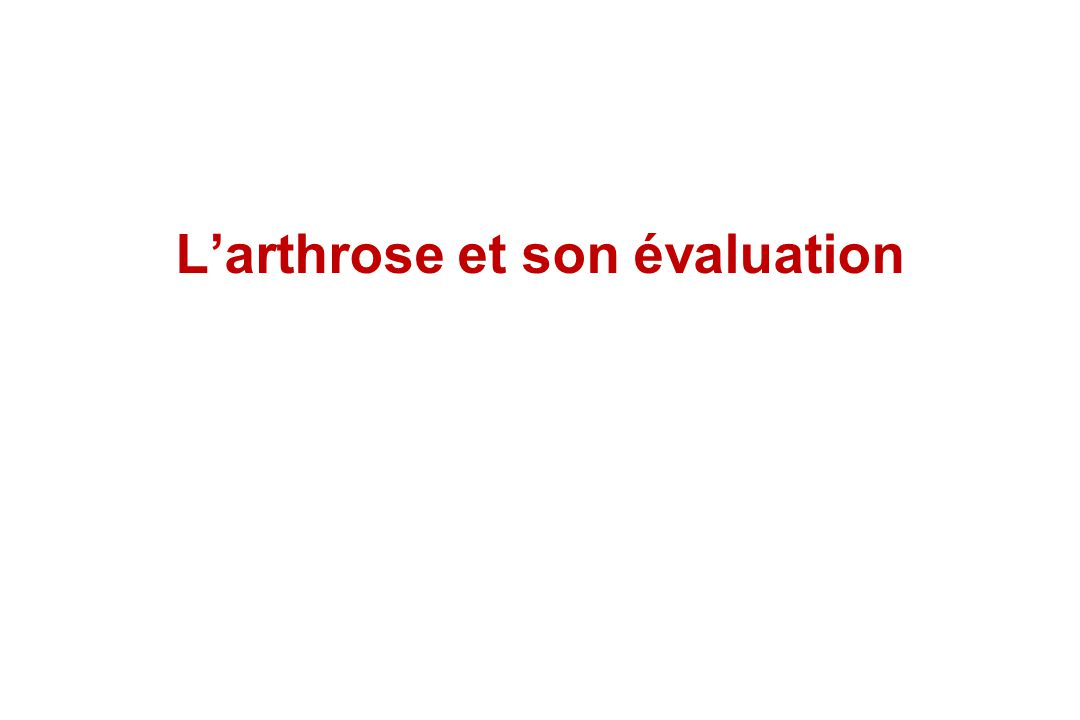 Larthrose et son évaluation