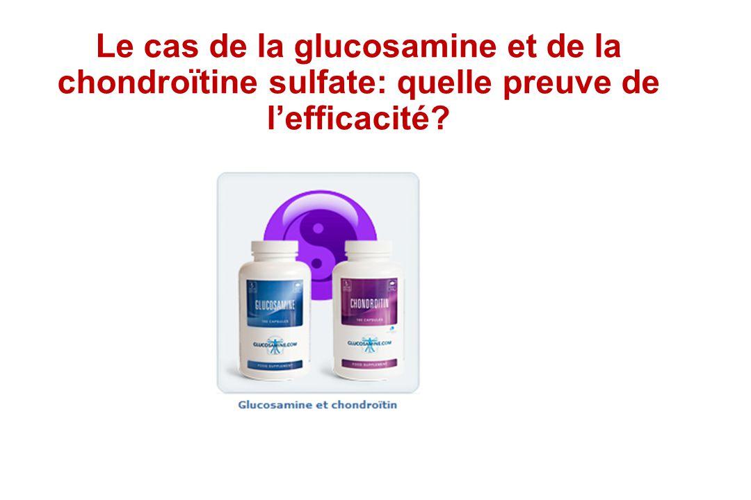 Le cas de la glucosamine et de la chondroïtine sulfate: quelle preuve de lefficacité?