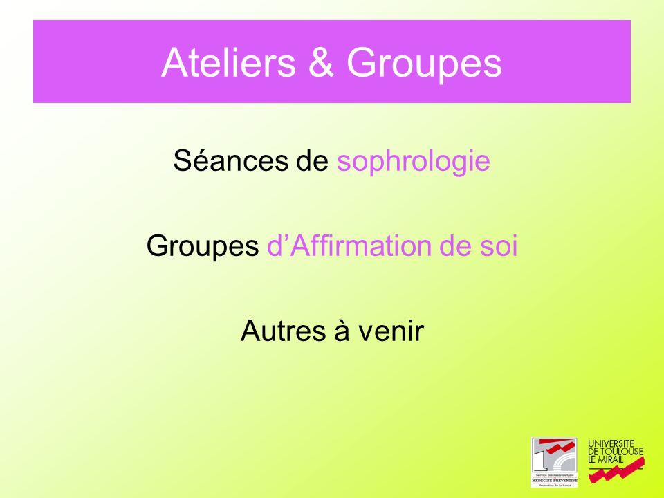 Ateliers & Groupes Séances de sophrologie Groupes dAffirmation de soi Autres à venir