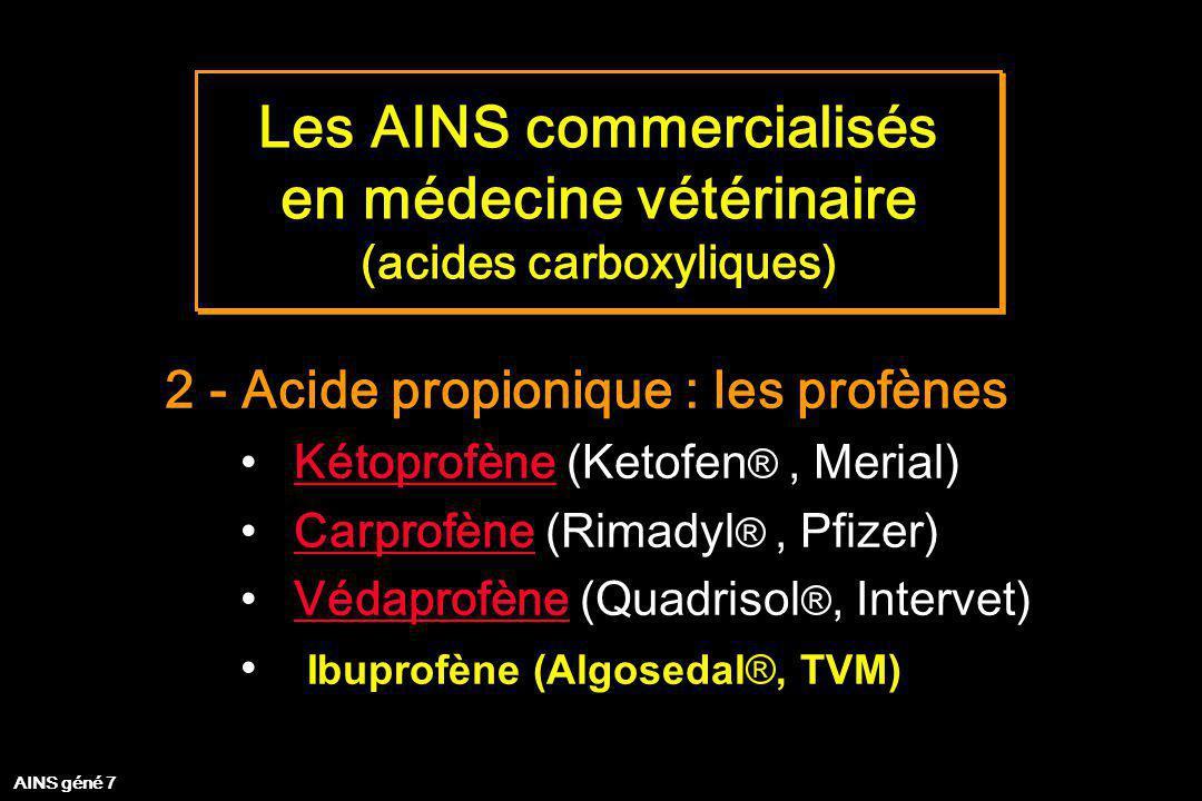 Les AINS commercialisés en médecine vétérinaire (acides carboxyliques) Les AINS commercialisés en médecine vétérinaire (acides carboxyliques) 2 - Acid