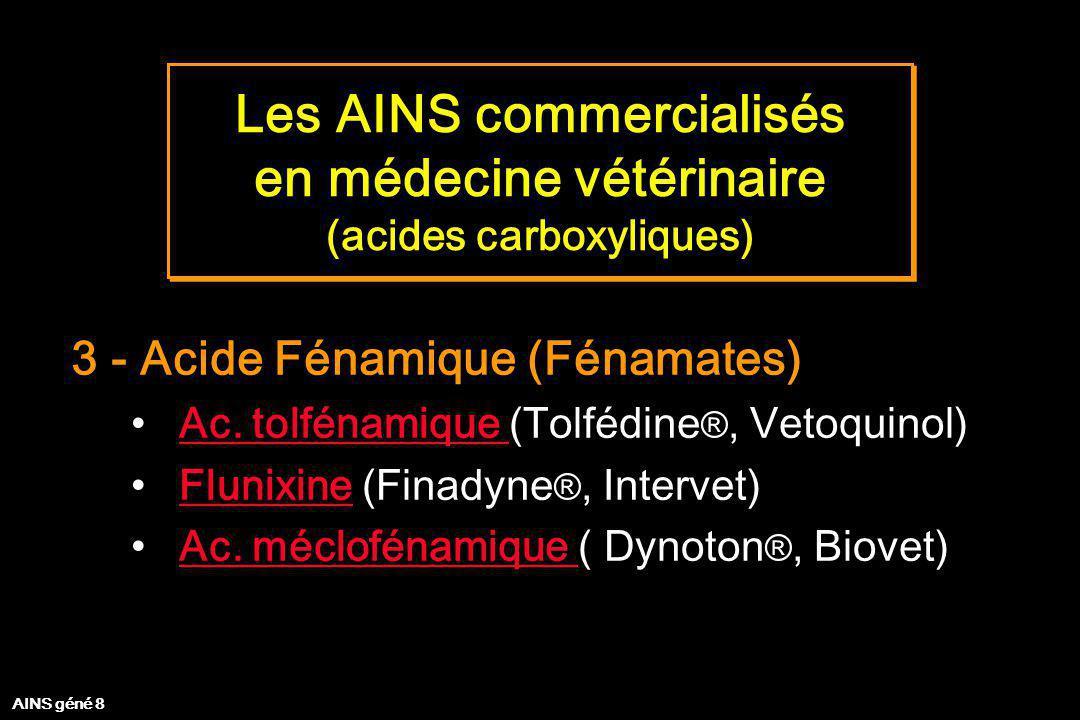 Les AINS commercialisés en médecine vétérinaire (acides carboxyliques) Les AINS commercialisés en médecine vétérinaire (acides carboxyliques) 4 - Acide acétique Eltenac (Telzenac®, Intervet) AINS géné 9