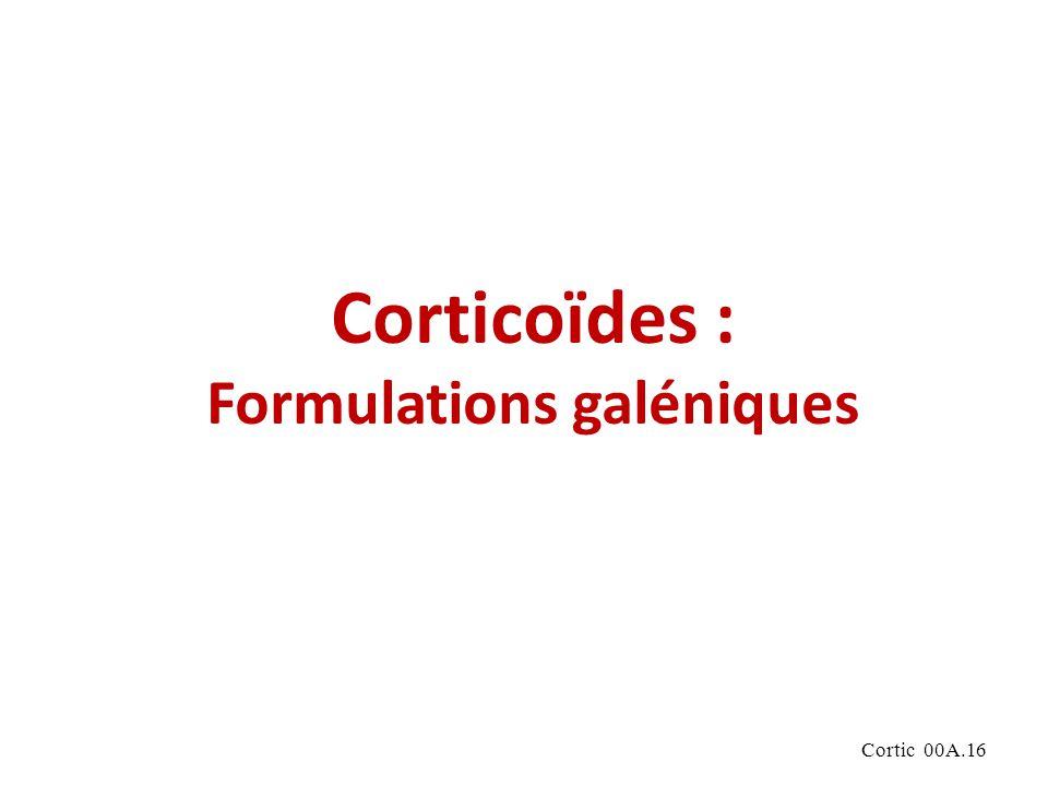 Cortic 00A.16 Corticoïdes : Formulations galéniques
