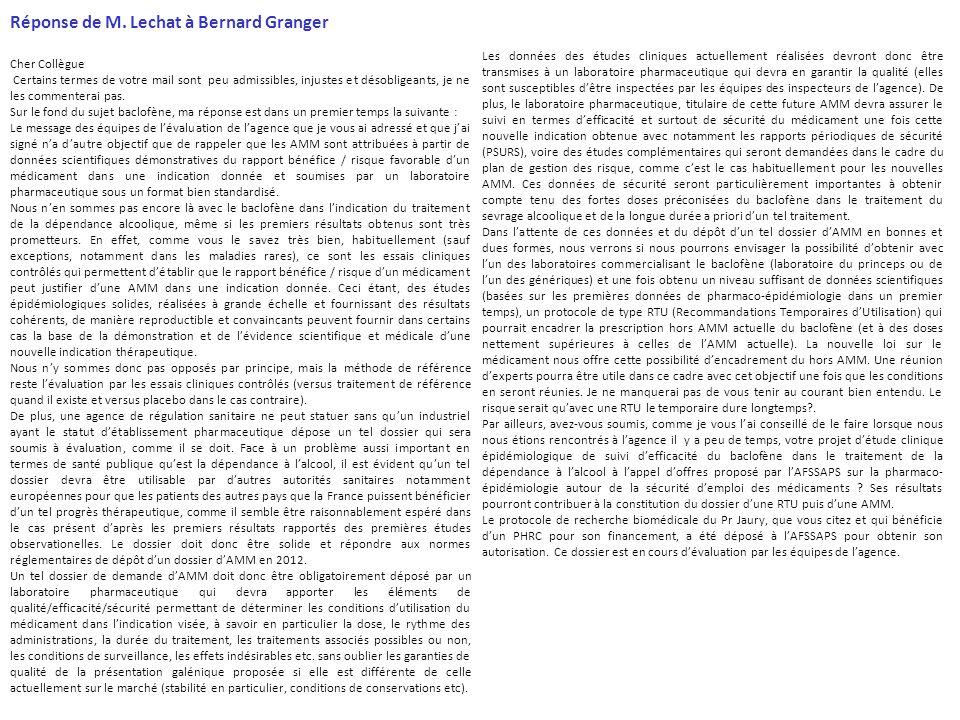 Réponse de M. Lechat à Bernard Granger Cher Collègue Certains termes de votre mail sont peu admissibles, injustes et désobligeants, je ne les commente