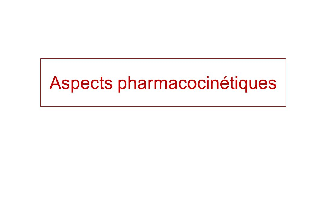 Aspects pharmacocinétiques