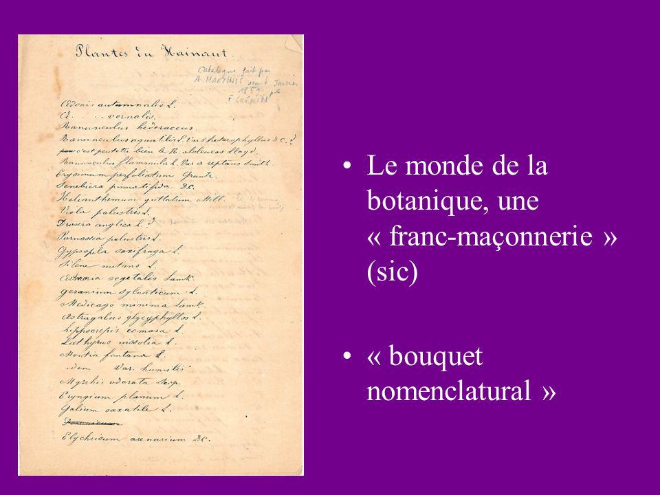 Le monde de la botanique, une « franc-maçonnerie » (sic) « bouquet nomenclatural »