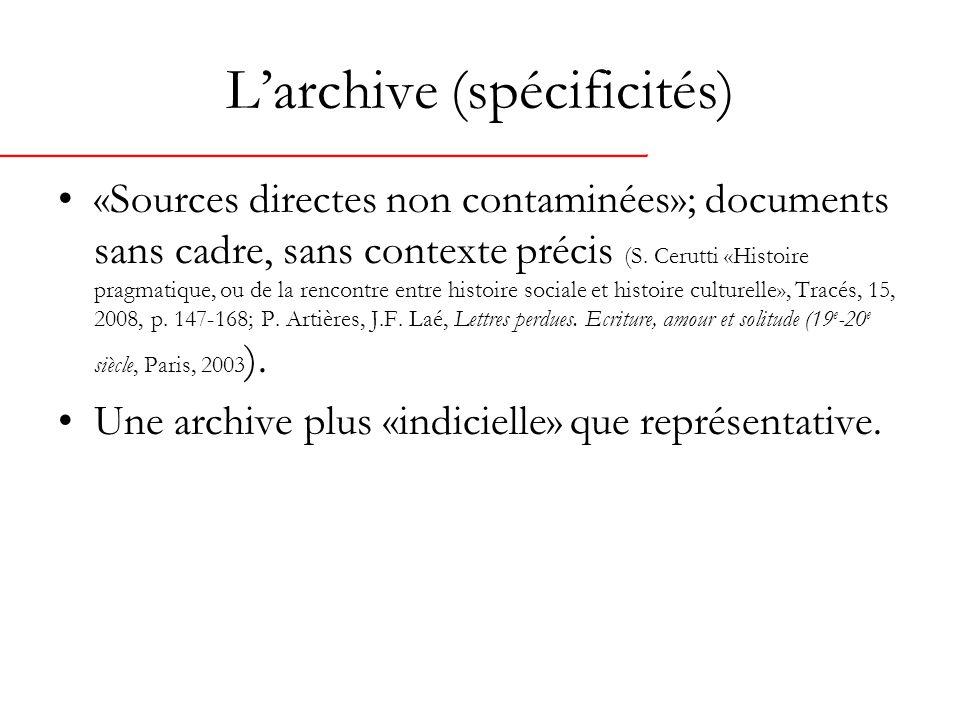 Larchive (spécificités) «Sources directes non contaminées»; documents sans cadre, sans contexte précis (S.