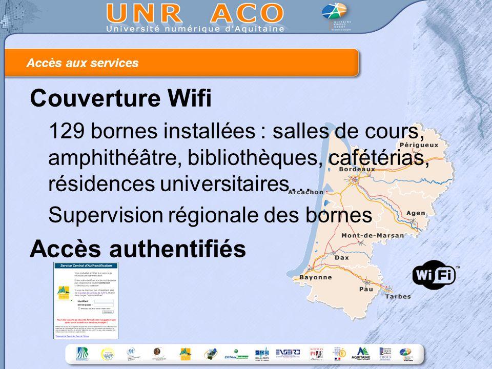 Accès aux services Couverture Wifi 129 bornes installées : salles de cours, amphithéâtre, bibliothèques, cafétérias, résidences universitaires… Supervision régionale des bornes Accès authentifiés