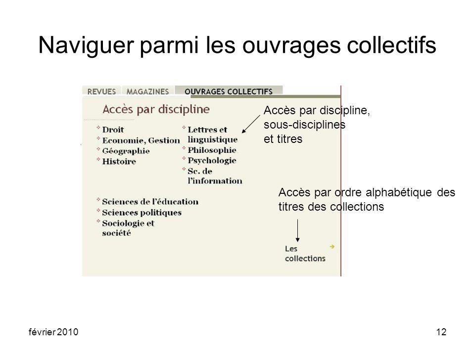 février 201012 Naviguer parmi les ouvrages collectifs Accès par ordre alphabétique des titres des collections Accès par discipline, sous-disciplines et titres