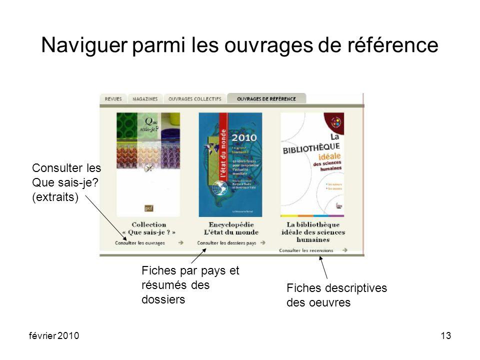 février 201013 Naviguer parmi les ouvrages de référence Consulter les Que sais-je.