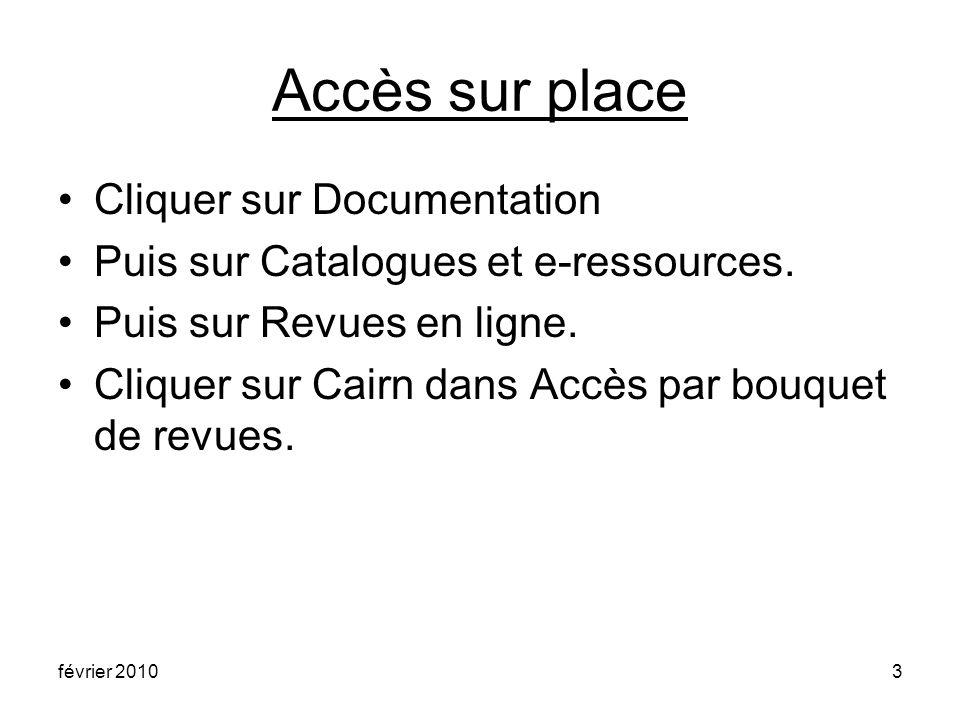 février 20103 Accès sur place Cliquer sur Documentation Puis sur Catalogues et e-ressources.