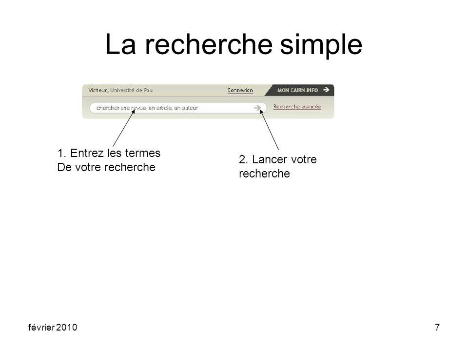 février 20107 La recherche simple 1. Entrez les termes De votre recherche 2. Lancer votre recherche