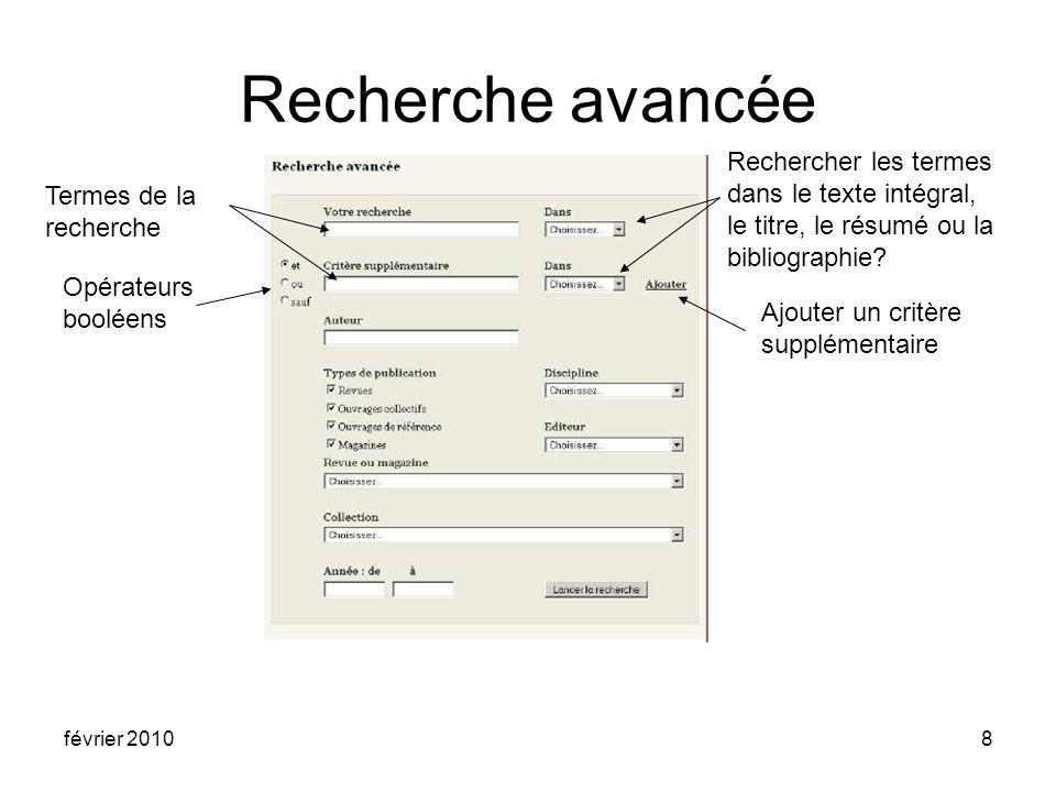 février 20108 Recherche avancée Termes de la recherche Opérateurs booléens Rechercher les termes dans le texte intégral, le titre, le résumé ou la bibliographie.