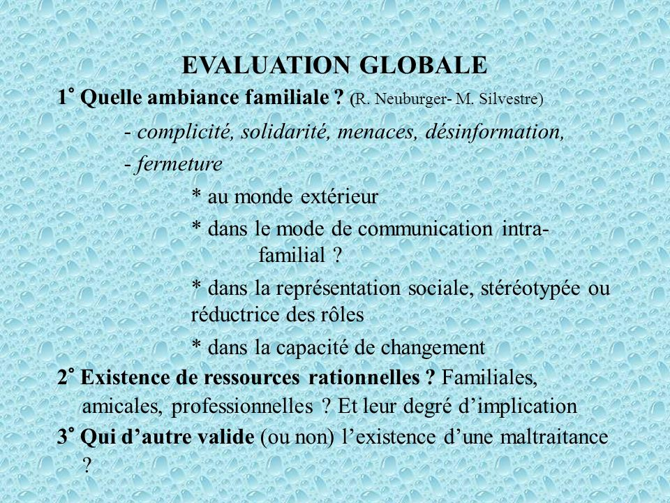 EVALUATION GLOBALE 1° Quelle ambiance familiale . (R.